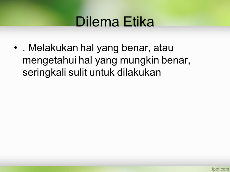 Dilema Etika .