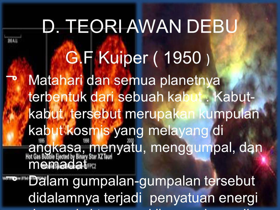 D. TEORI AWAN DEBU G.F Kuiper ( 1950 )