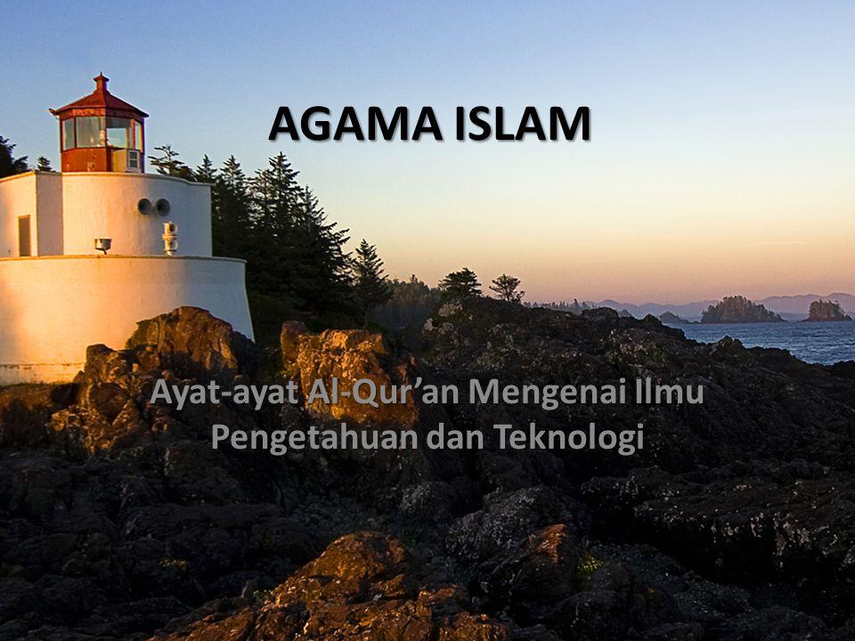 Ayat-ayat Al-Qur'an Mengenai Ilmu Pengetahuan dan Teknologi
