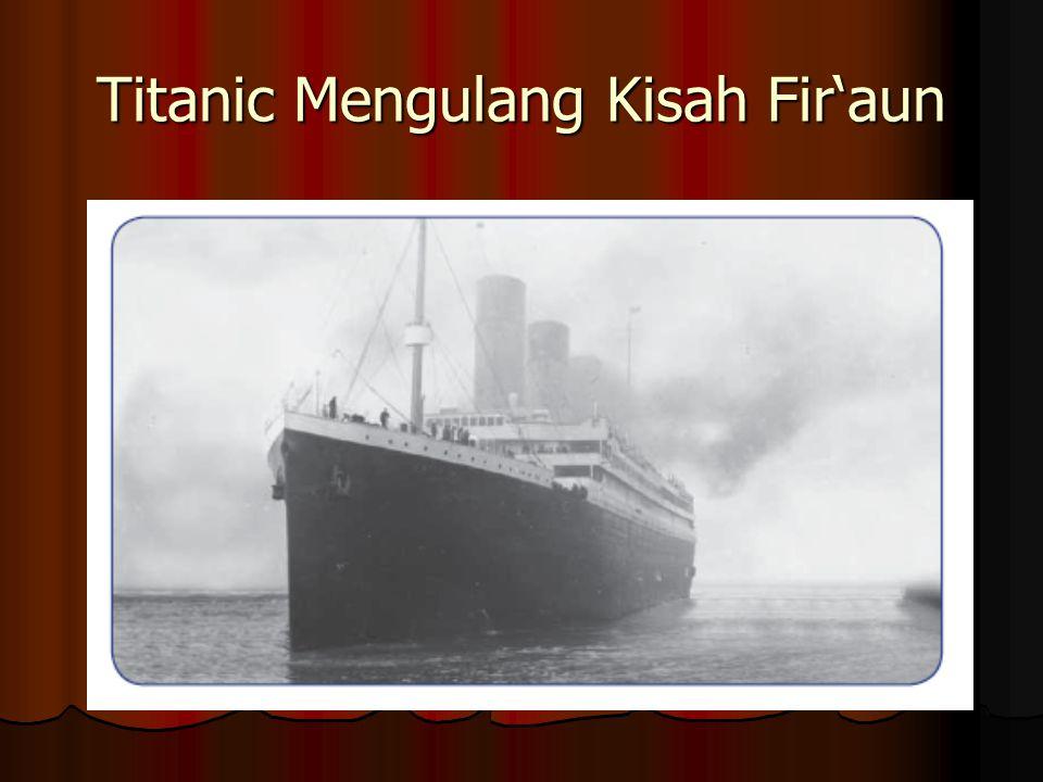Titanic Mengulang Kisah Fir'aun