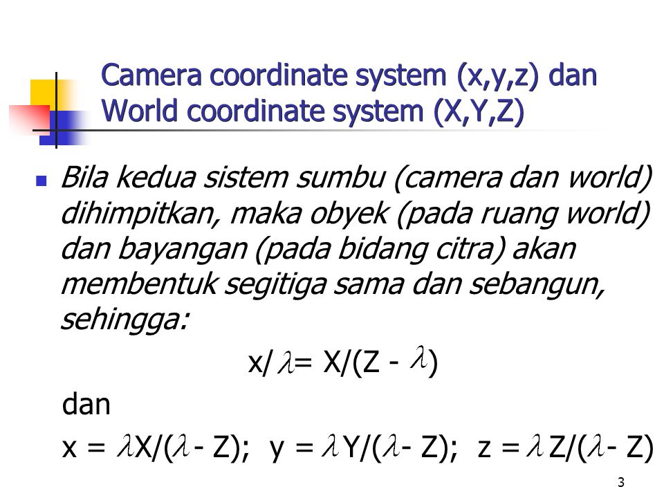 Camera coordinate system (x,y,z) dan World coordinate system (X,Y,Z)