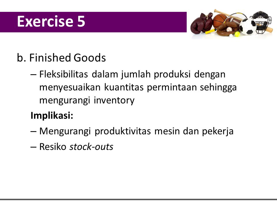 Exercise 5 b. Finished Goods