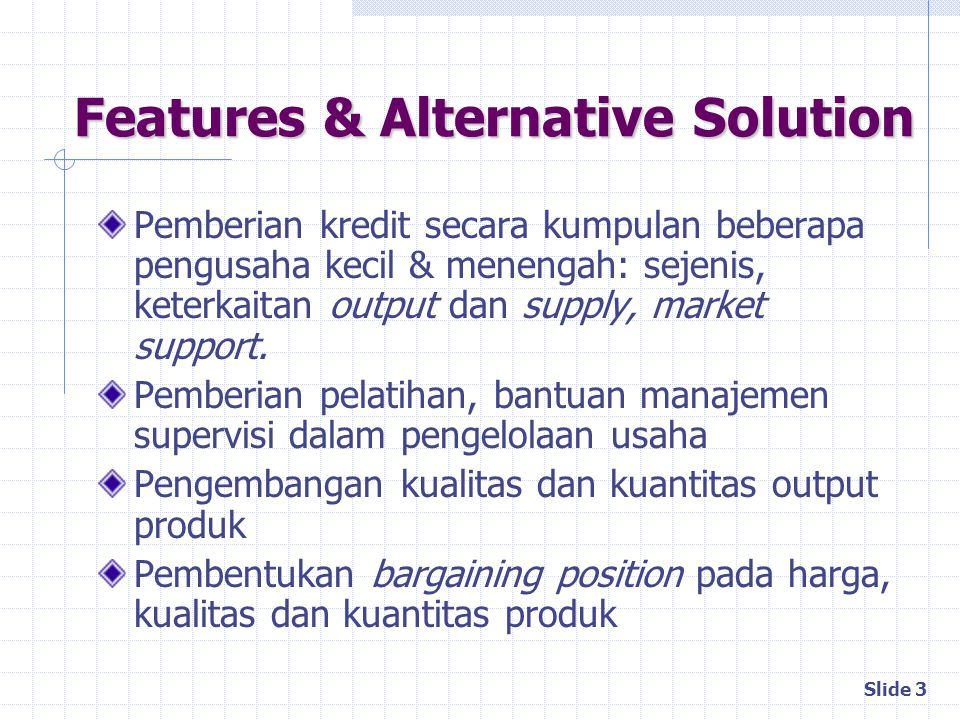 Features & Alternative Solution