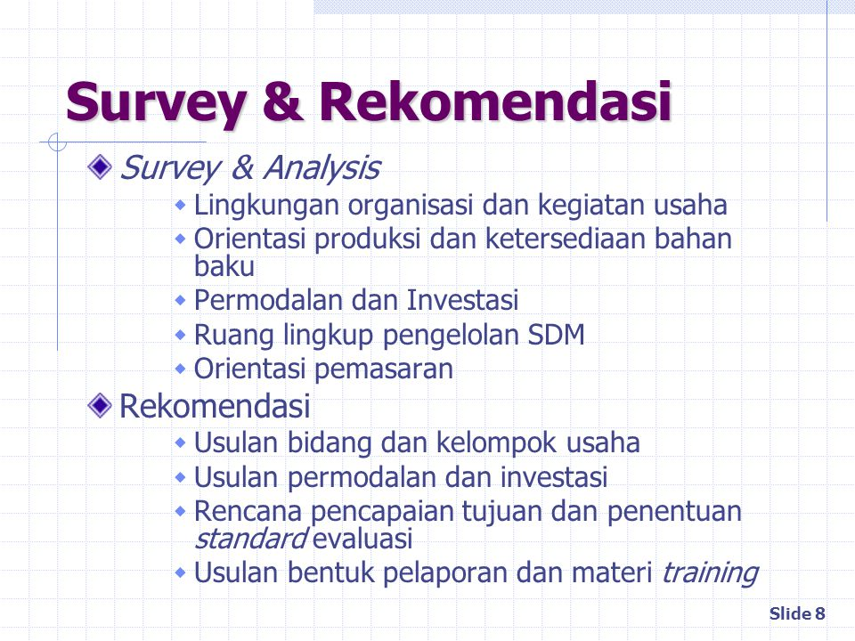 Survey & Rekomendasi Survey & Analysis Rekomendasi