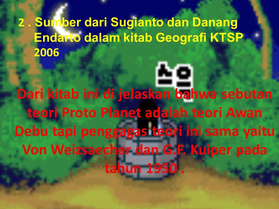 2 . Sumber dari Sugianto dan Danang Endarto dalam kitab Geografi KTSP 2006
