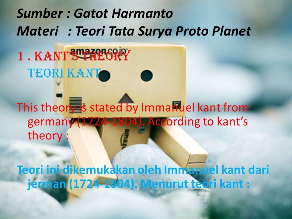 Sumber : Gatot Harmanto Materi : Teori Tata Surya Proto Planet