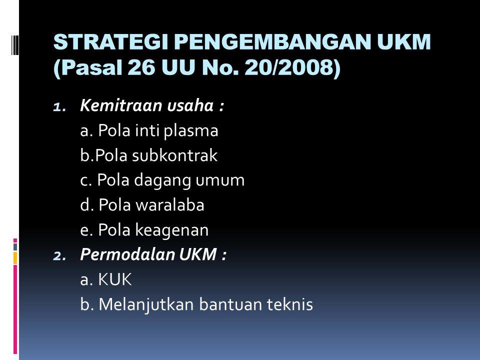STRATEGI PENGEMBANGAN UKM (Pasal 26 UU No. 20/2008)