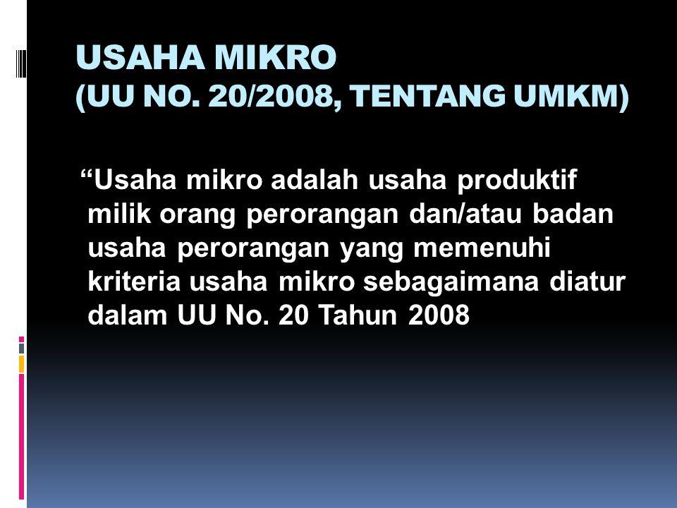 USAHA MIKRO (UU NO. 20/2008, TENTANG UMKM)