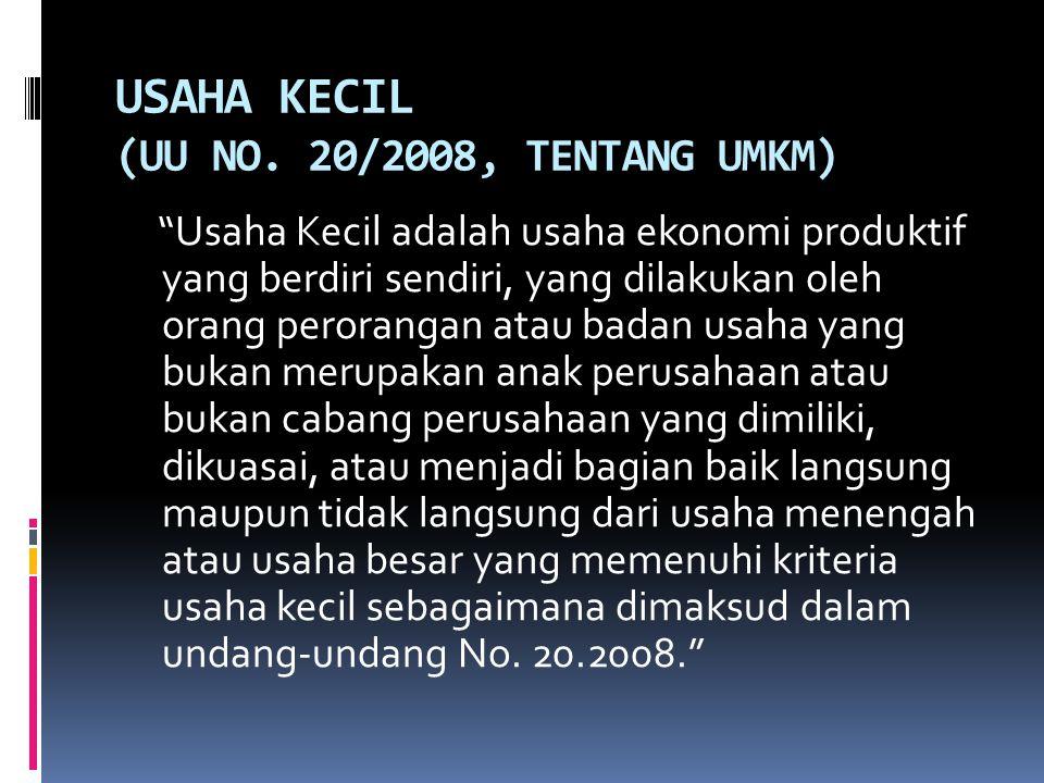 USAHA KECIL (UU NO. 20/2008, TENTANG UMKM)