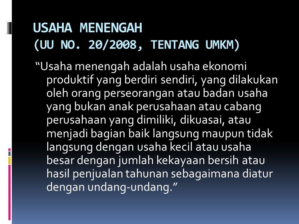 USAHA MENENGAH (UU NO. 20/2008, TENTANG UMKM)
