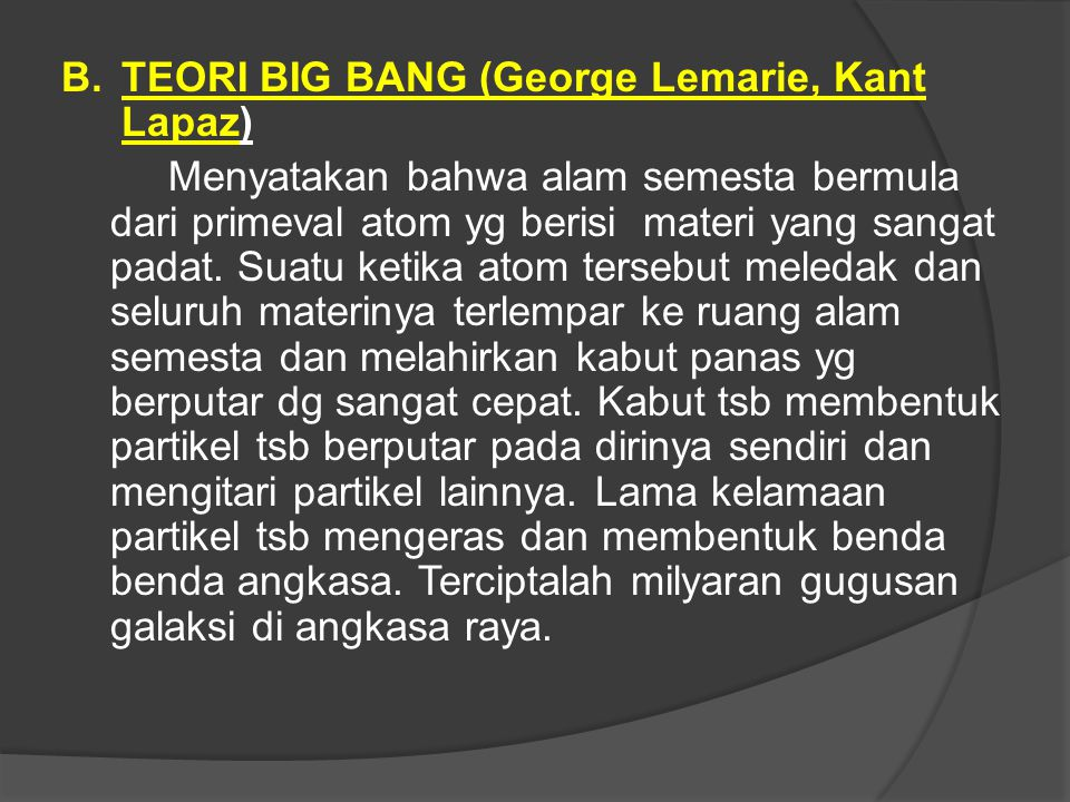 B. TEORI BIG BANG (George Lemarie, Kant Lapaz)
