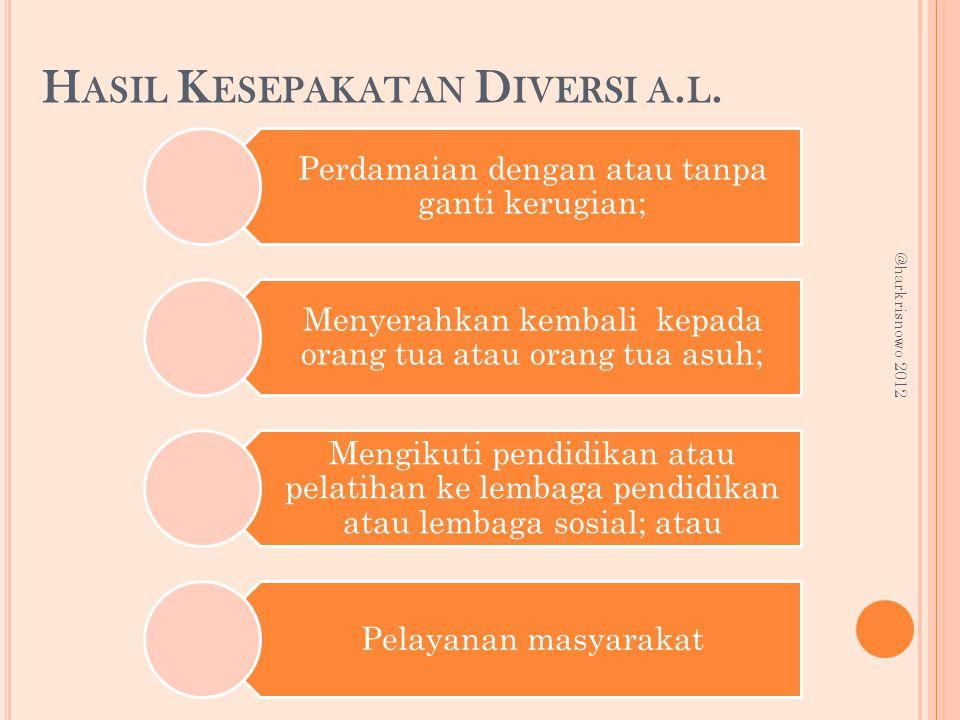 Hasil Kesepakatan Diversi a.l.