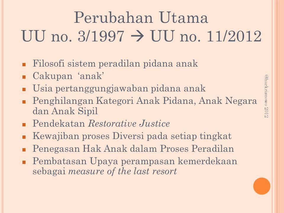 Perubahan Utama UU no. 3/1997  UU no. 11/2012