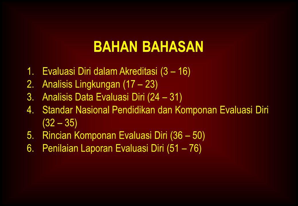 BAHAN BAHASAN Evaluasi Diri dalam Akreditasi (3 – 16)