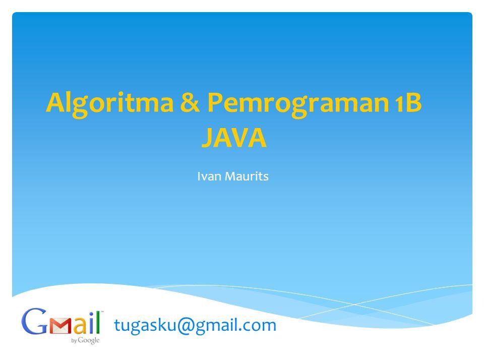 Algoritma & Pemrograman 1B JAVA