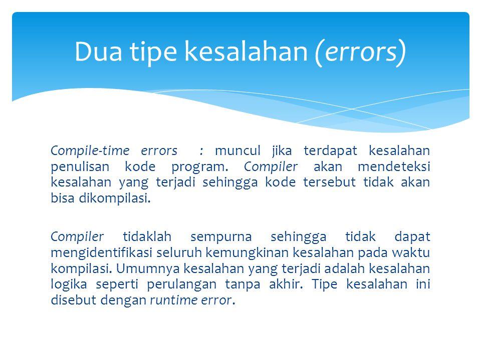 Dua tipe kesalahan (errors)