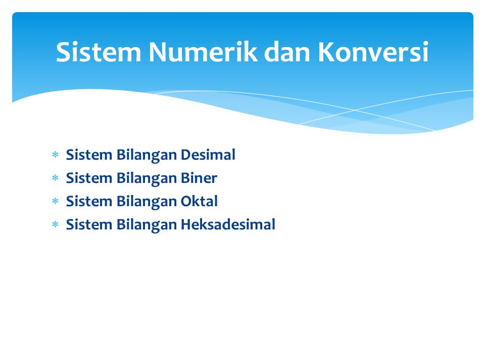 Sistem Numerik dan Konversi