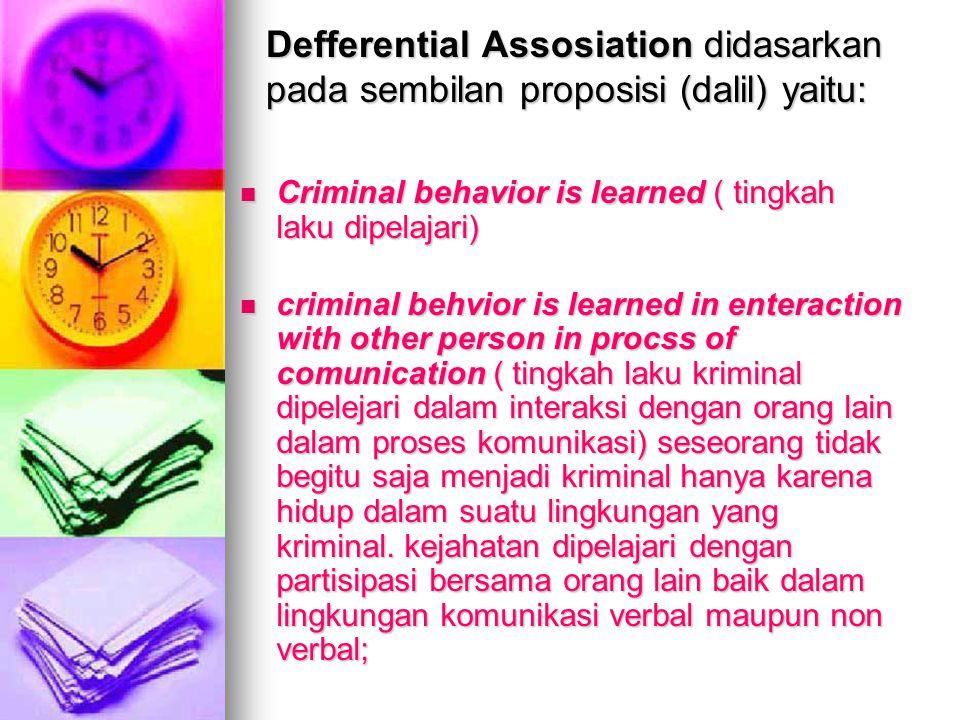 Defferential Assosiation didasarkan pada sembilan proposisi (dalil) yaitu: