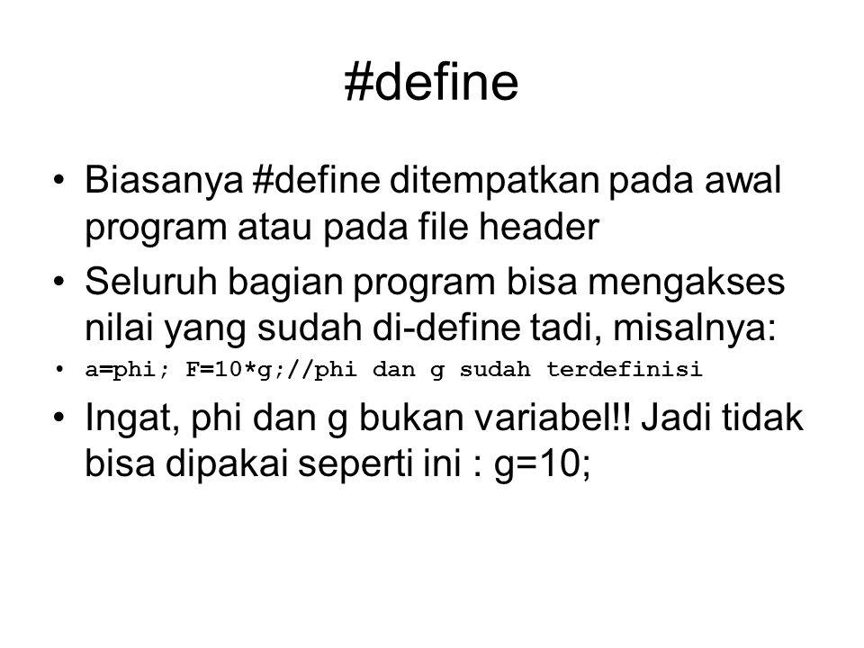 #define Biasanya #define ditempatkan pada awal program atau pada file header.