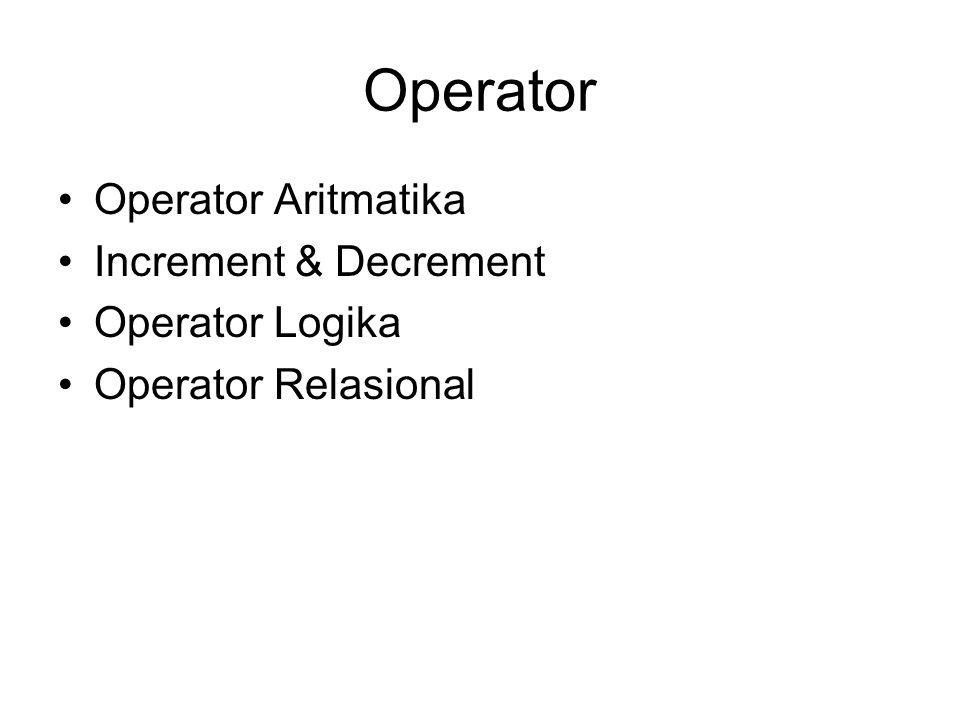 Operator Operator Aritmatika Increment & Decrement Operator Logika