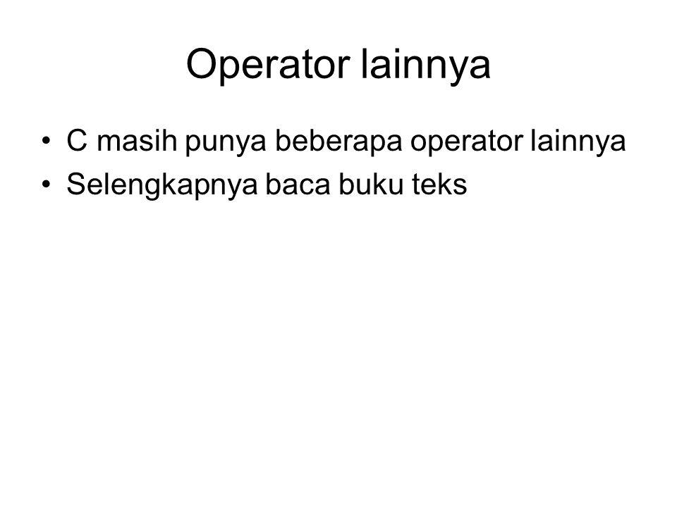 Operator lainnya C masih punya beberapa operator lainnya