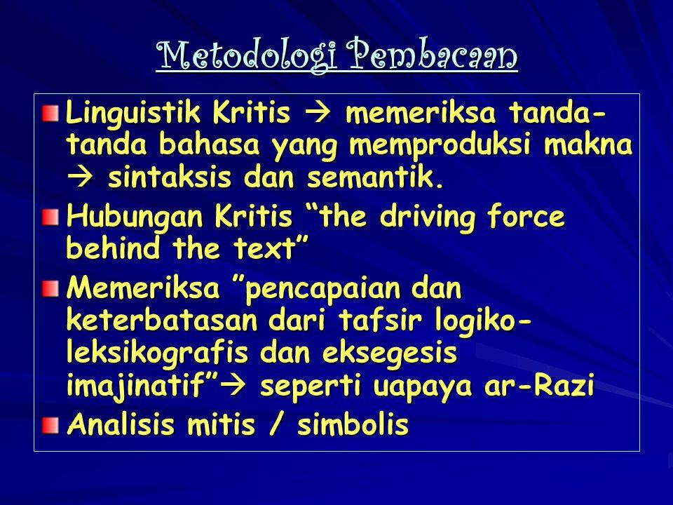 Metodologi Pembacaan Linguistik Kritis  memeriksa tanda-tanda bahasa yang memproduksi makna  sintaksis dan semantik.