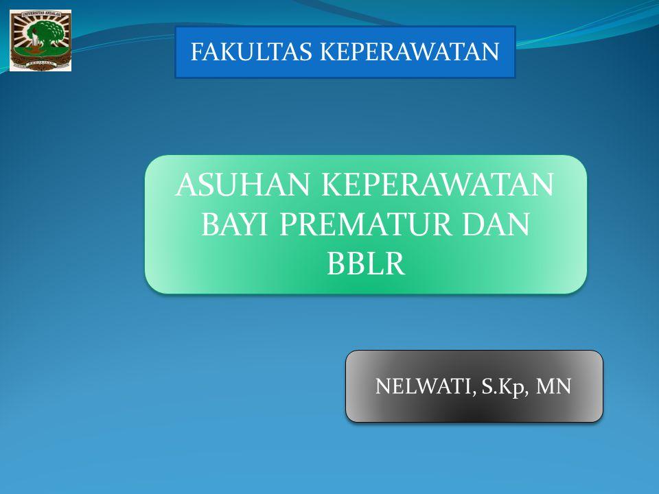 ASUHAN KEPERAWATAN BAYI PREMATUR DAN BBLR