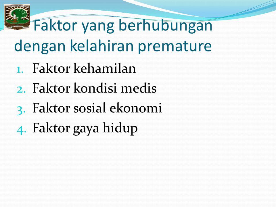 Faktor yang berhubungan dengan kelahiran premature