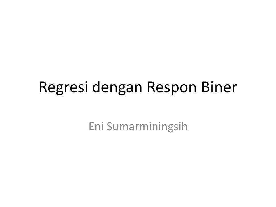 Regresi dengan Respon Biner