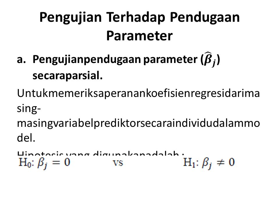Pengujian Terhadap Pendugaan Parameter