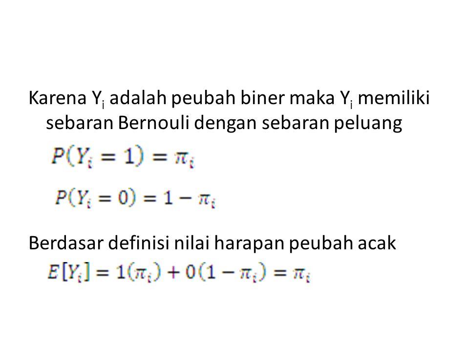 Karena Yi adalah peubah biner maka Yi memiliki sebaran Bernouli dengan sebaran peluang Berdasar definisi nilai harapan peubah acak