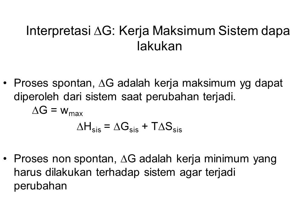 Interpretasi G: Kerja Maksimum Sistem dapat lakukan