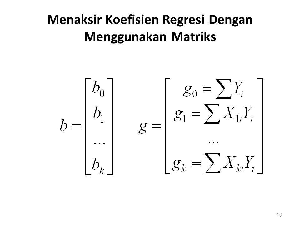 Menaksir Koefisien Regresi Dengan Menggunakan Matriks