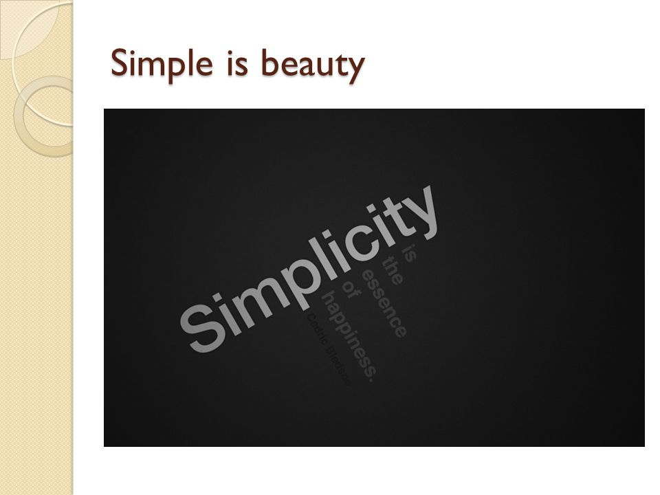 Simple is beauty