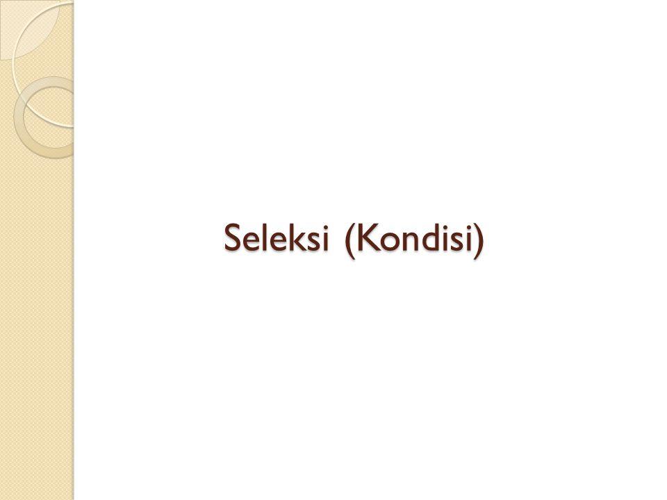 Seleksi (Kondisi)