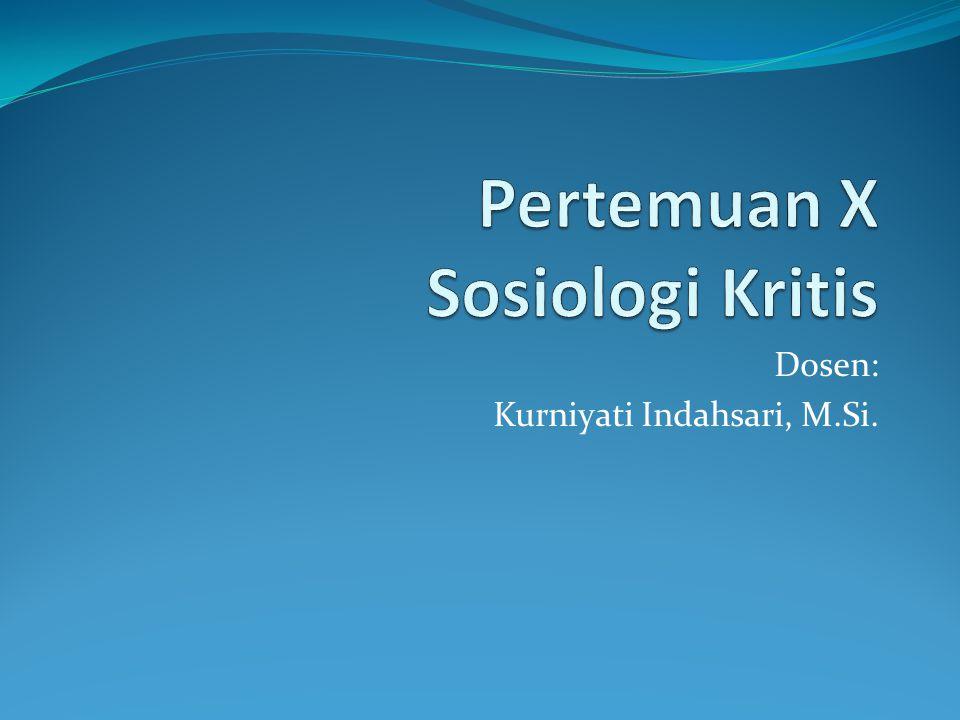 Pertemuan X Sosiologi Kritis