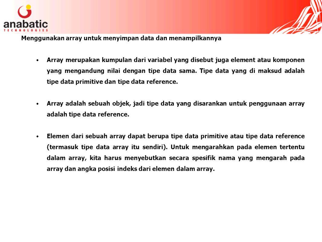 Menggunakan array untuk menyimpan data dan menampilkannya