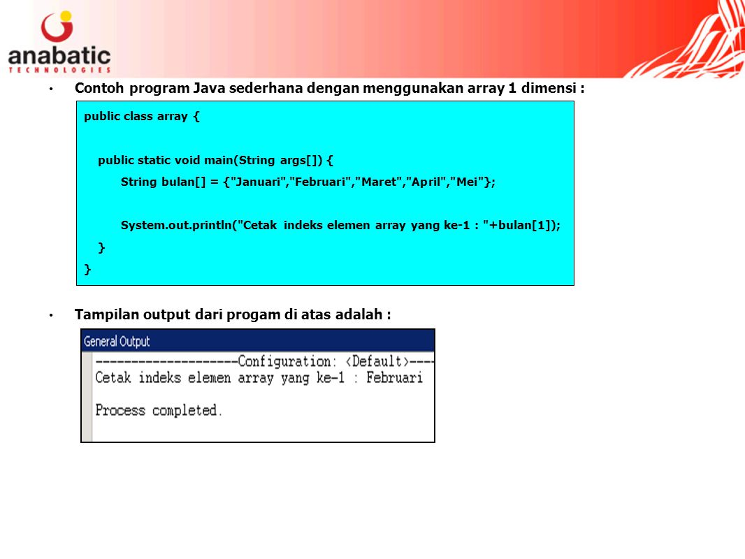 Contoh program Java sederhana dengan menggunakan array 1 dimensi :