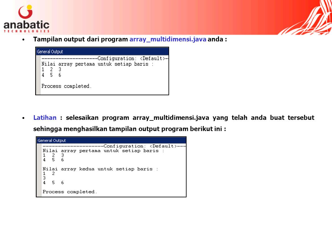 Tampilan output dari program array_multidimensi.java anda :