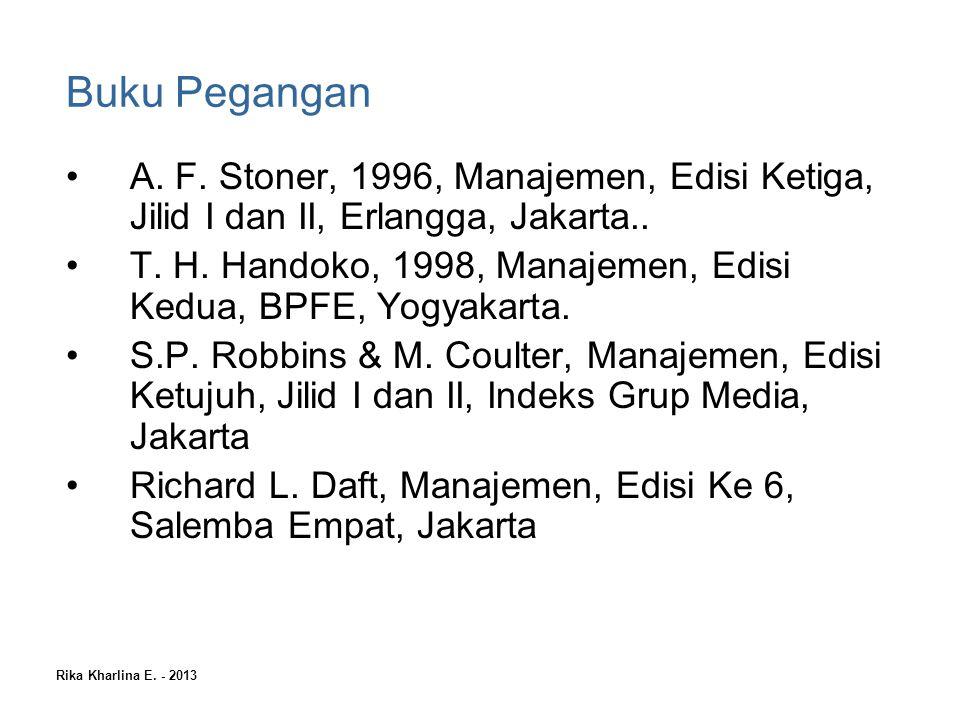 Buku Pegangan A. F. Stoner, 1996, Manajemen, Edisi Ketiga, Jilid I dan II, Erlangga, Jakarta..