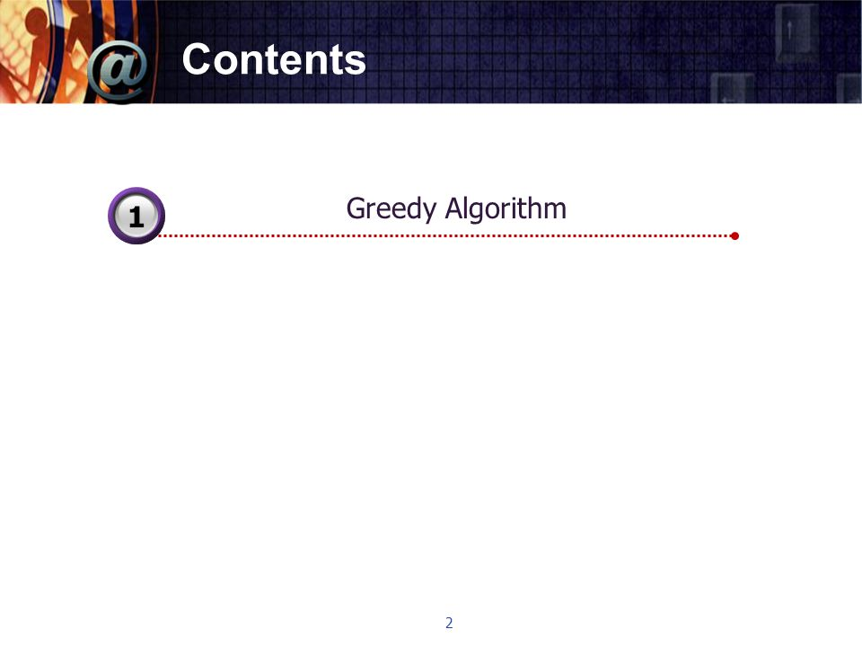 Contents Greedy Algorithm 3 1