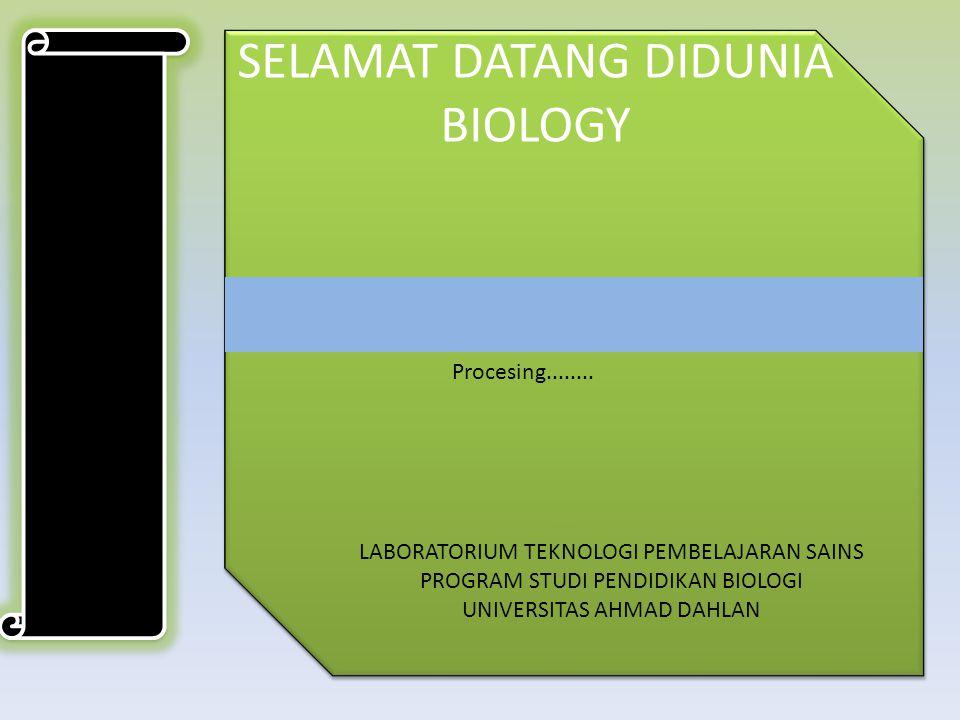 SELAMAT DATANG DIDUNIA BIOLOGY
