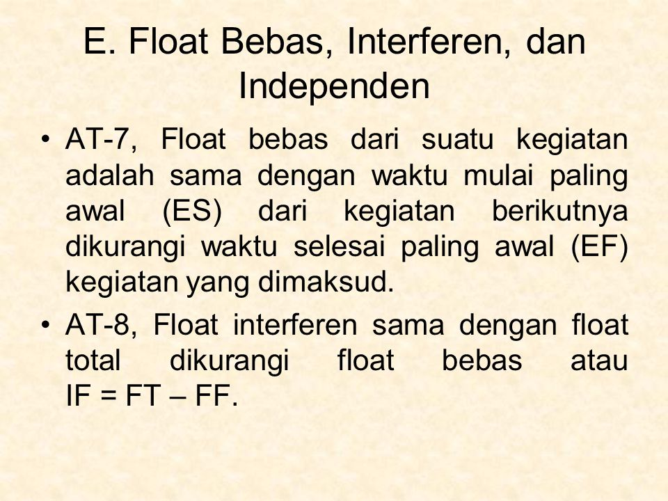 E. Float Bebas, Interferen, dan Independen