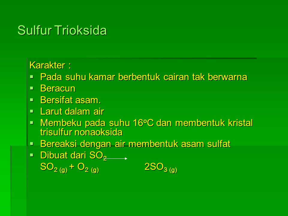 Sulfur Trioksida Karakter :