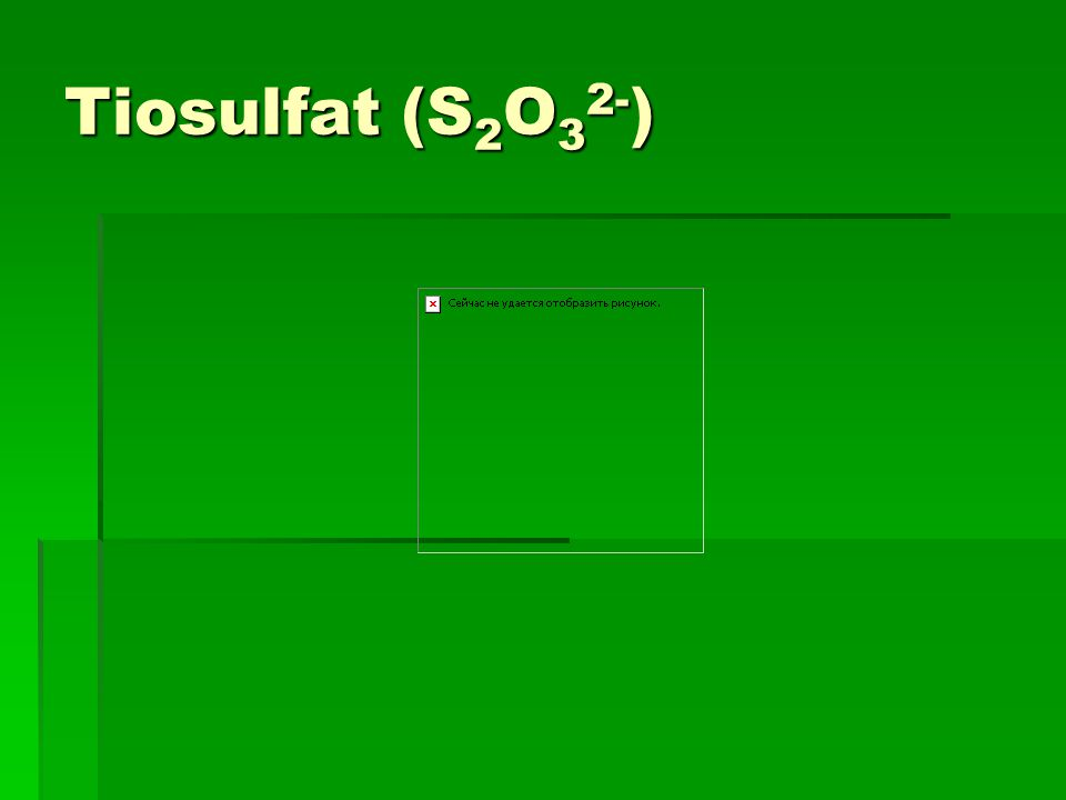 Tiosulfat (S2O32-)