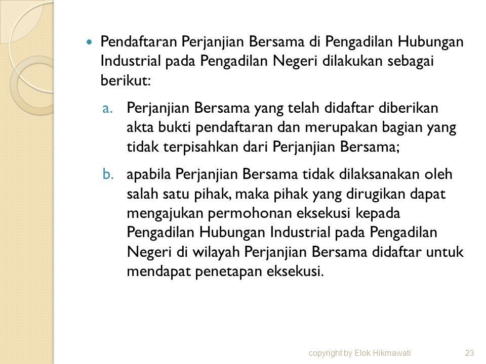 Pendaftaran Perjanjian Bersama di Pengadilan Hubungan Industrial pada Pengadilan Negeri dilakukan sebagai berikut: