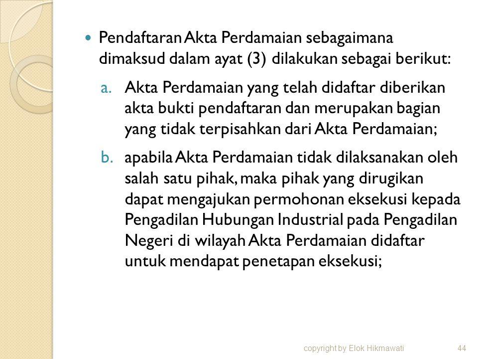 Pendaftaran Akta Perdamaian sebagaimana dimaksud dalam ayat (3) dilakukan sebagai berikut: