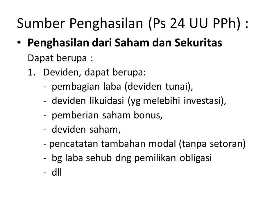 Sumber Penghasilan (Ps 24 UU PPh) :