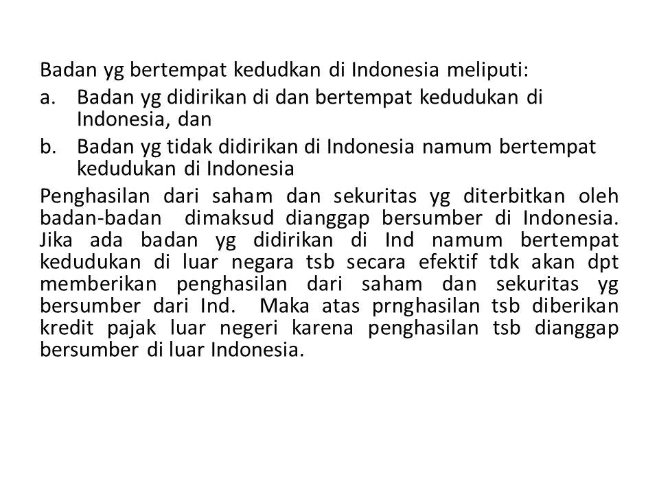 Badan yg bertempat kedudkan di Indonesia meliputi:
