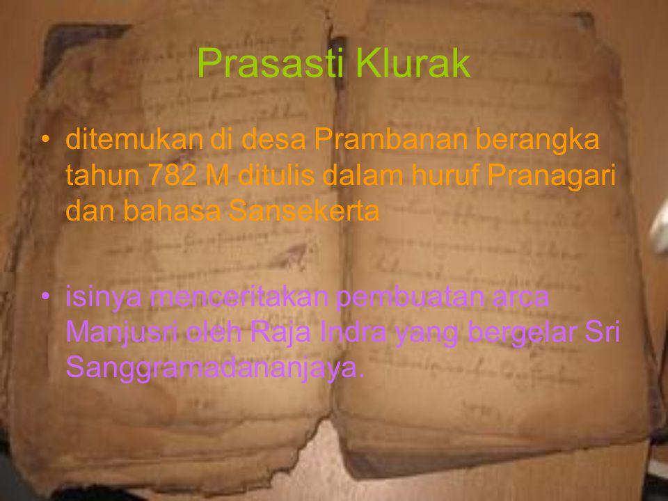 Prasasti Klurak ditemukan di desa Prambanan berangka tahun 782 M ditulis dalam huruf Pranagari dan bahasa Sansekerta.